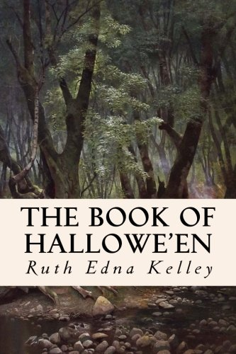 The Book of Hallowe'en: Ruth Edna Kelley