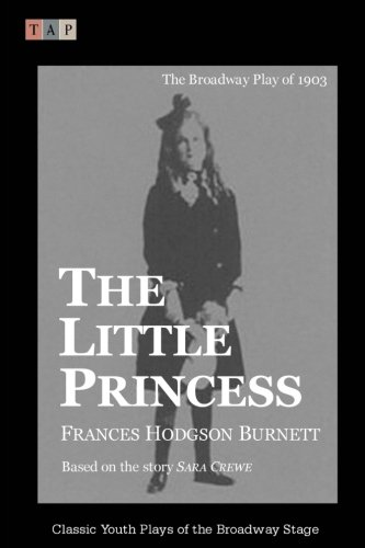 9781508497585: The Little Princess: The Broadway Play of 1903