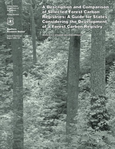 9781508498032: A Description and Comparison of Selected Forest Carbon Registries: A Guide for States Considering the Development of a Forest Carbon Registry