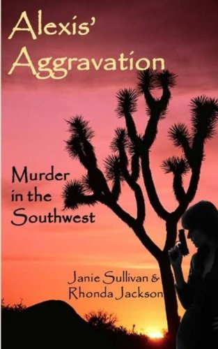 9781508498711: Alexis Aggravation: Murder in the Southwest (Volume 1)