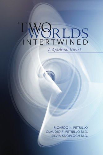 9781508499657: Two Worlds Intertwined: A Spiritual Novel
