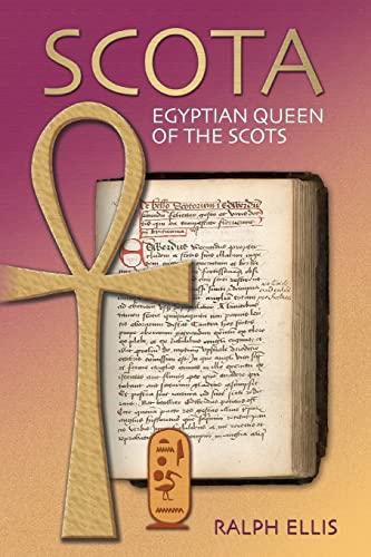 Scota, Egyptian Queen of the Scots: An: Ellis, Ralph