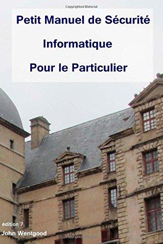 9781508500797: Petit Manuel de Sécurité Informatique Pour le Particulier