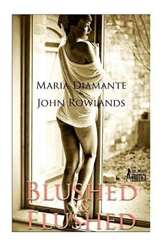 9781508501626: Blushed and Flushed: Twelve erotic short stories for women