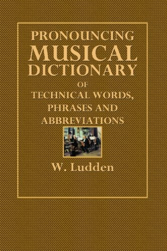 9781508502234: Pronouncing Musical Dictionary: Of Technical Words, Phrases and Abbreviations
