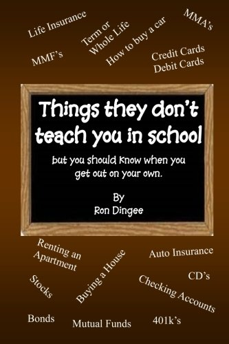 Things They Don't Teach You in School: But you should know when you get out on your own.: ...