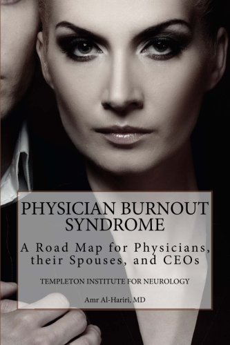 Physician Burnout Syndrome: A Road Map for: Al-Hariri MD, Amr,Templeton