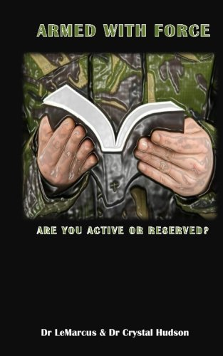 9781508504672: Armed with Force: Are You Active or Reserve?