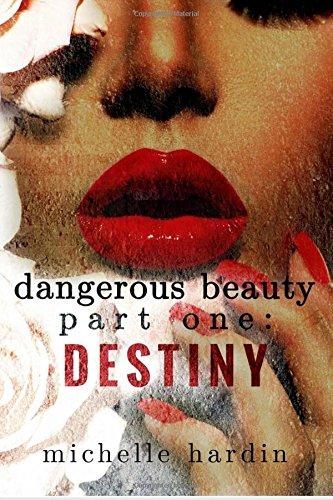 9781508506034: Dangerous Beauty: Part One: Destiny: Destiny (Volume 1)