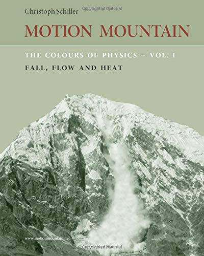 9781508507451: The Colours of Physics - vol. 1: Fall, Flow and Heat (Motion Mountain in Colour) (Volume 1)