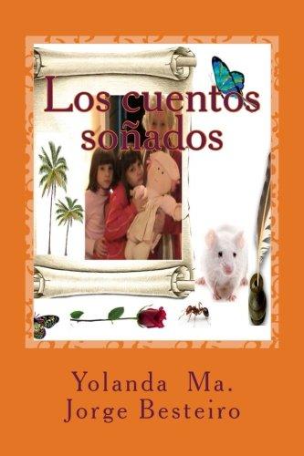 Los cuentos soñados (Spanish Edition): Yolanda Jorge Besteiro
