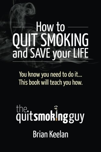 9781508507918: How To Quit Smoking and Save Your Life