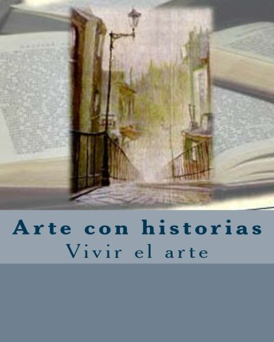 9781508509943: Arte con Historias: Vivir el arte (Spanish Edition)