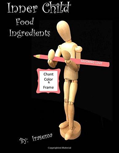 9781508510109: Inner Child Food Ingredients: Chant Color & Frame (Inner Child Mood) (Volume 15)