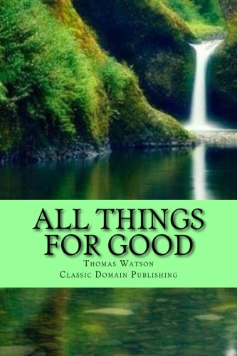 9781508511014: All Things For Good