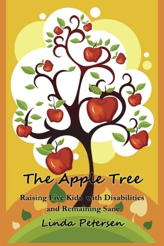 9781508513841: The Apple Tree: Raising 5 Kids With Disabilities and Remaining Sane