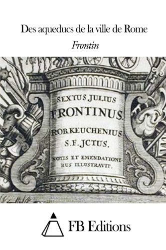 9781508514077: Des aqueducs de la ville de Rome (French Edition)