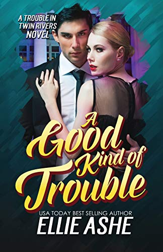 9781508515807: A Good Kind of Trouble (Trouble in Twin Rivers) (Volume 1)