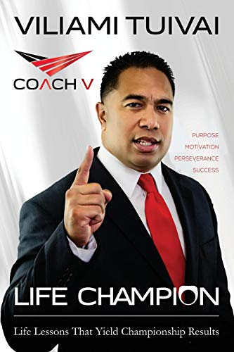 Life Champion: Life Lessons That Yield Championship Results: Viliami