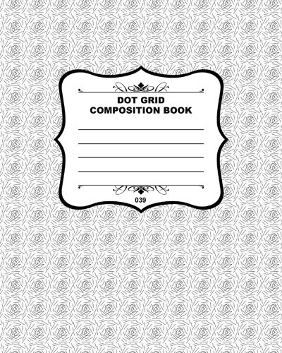 9781508517504: Dot Grid Composition Book 039: Fusello Notebooks - A Top Quality Brand