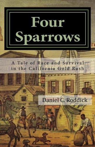9781508517894: Four Sparrows: A Tale of Race and Survival in the California Gold Rush