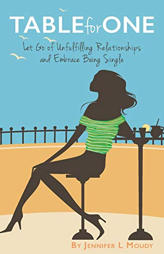 9781508518822: Table For One: Let Go of Unfulfilling Relationships and Embrace Being Single