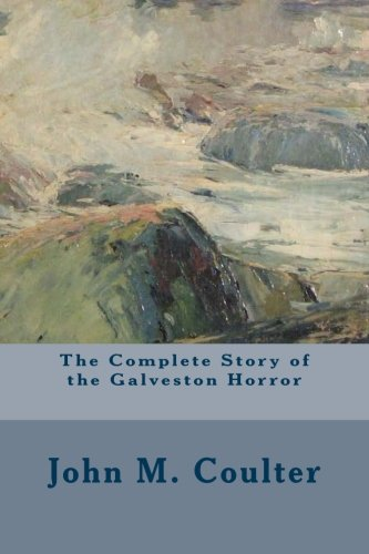 9781508518884: The Complete Story of the Galveston Horror