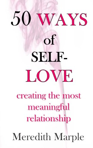 9781508519041: 50 Ways of Self-Love: creating the most meaningful relationship