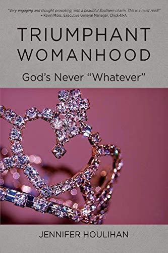 9781508521211: Triumphant Womanhood: God's Never