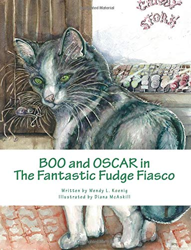 Boo and Oscar in the Fantastic Fudge: Wendy L. Koenig