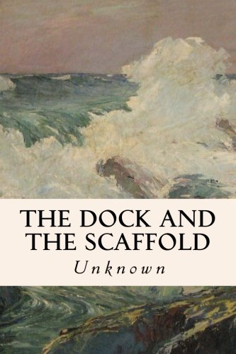 9781508525455: The Dock and the Scaffold
