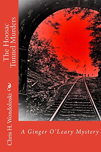 9781508526407: The Hoosac Tunnel Murders: A Ginger O'Leary Mystery