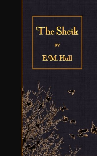 The Sheik: Hull, E. M.