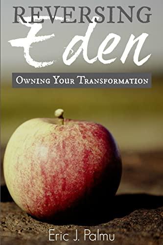 9781508528814: Reversing Eden: Owning Your Transformation