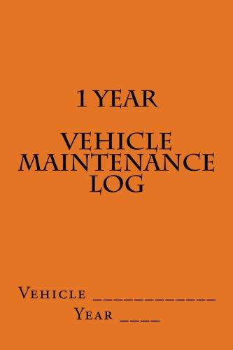 9781508528852: 1 Year Vehicle Maintenance Log: Orange Cover (S M Car Journals)
