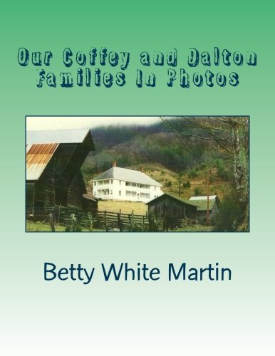 9781508530602: Our Coffey and Dalton Families in Photos: Pictorial History of our Coffey and Dalton Families