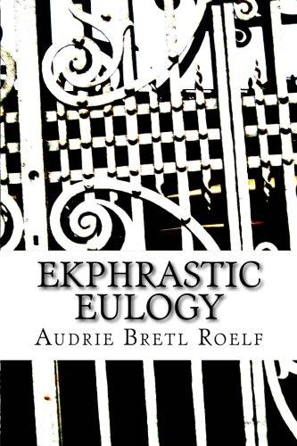 Ekphrastic Eulogy: Bretl Roelf, Audrie