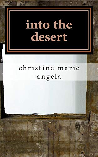 9781508532422: into the desert: A Collection of Poetry & Prose