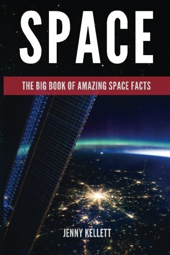9781508534655: Space Facts: The Big Book of Amazing Facts about Space: Learn more about our universe (World's Best Facts) (Volume 1)