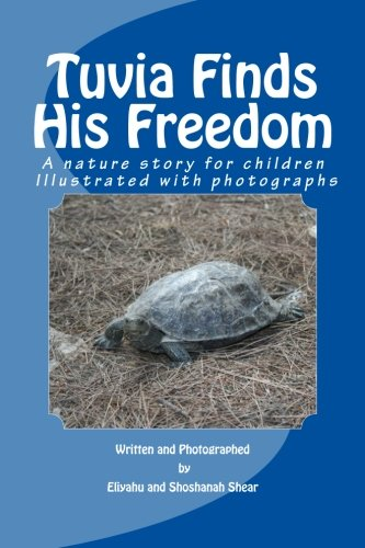 9781508535300: Tuvia Finds His Freedom: A nature story for children illustrated with photographs