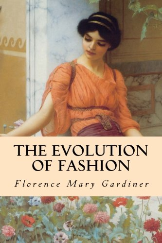 9781508536048: The Evolution of Fashion