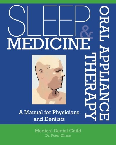 9781508536987: Sleep Medicine and Oral Appliance Therapy: A Manual for Physicians and Dentists