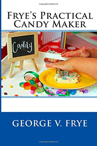 9781508537267: Frye's Practical Candy Maker