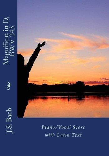 Magnificat in D, BWV 243: Piano/Vocal Score: Bach, J. S.