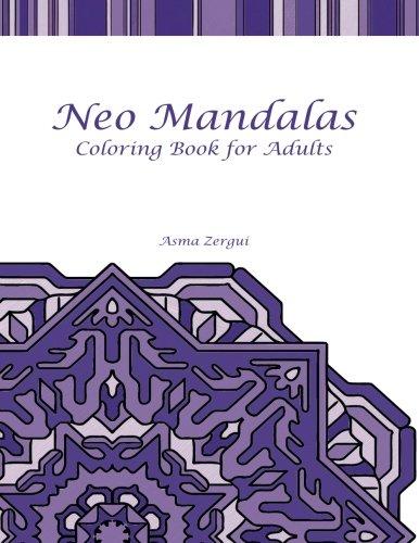Neo Mandalas Adult Coloring Book (Paperback): Mrs Asma Zergui,