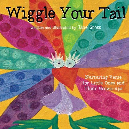 Wiggle Your Tail: Inspiration for Children and their Grown-ups: Gross, Jane