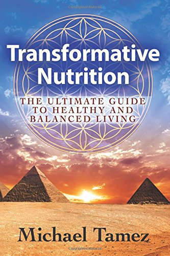 9781508539421: Transformative Nutrition: The Ultimate Guide to Healthy and Balanced Living