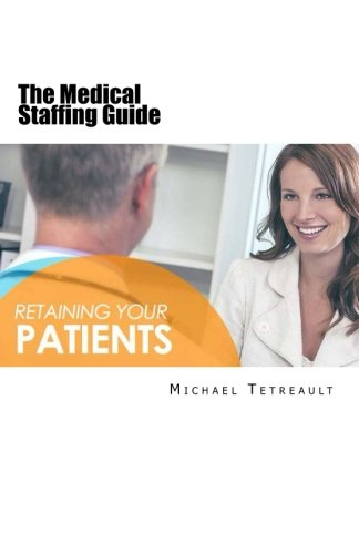 9781508541905: The Medical Staffing Guide: For Retainer-Based Physicians and Cash Only Doctors