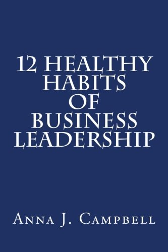 9781508542278: 12 Healthy Habits of Business Leadership: The Power of Investing in Yourself
