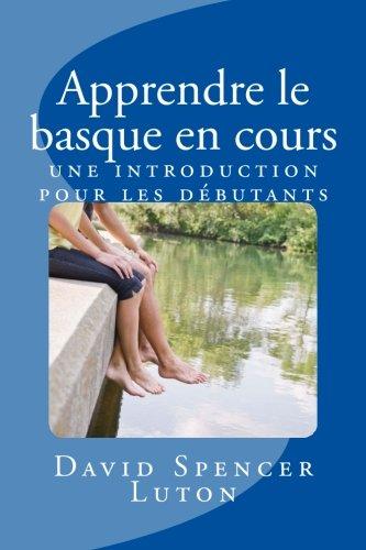 9781508544531: Apprendre le basque en cours: une introduction pour les d�butants